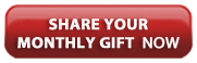Share your monthly gift now
