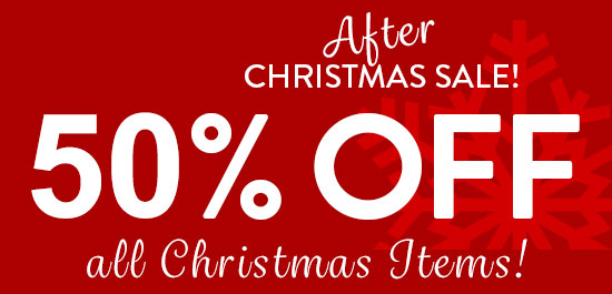 After Christmas Sale - 50% off all Christmas Items